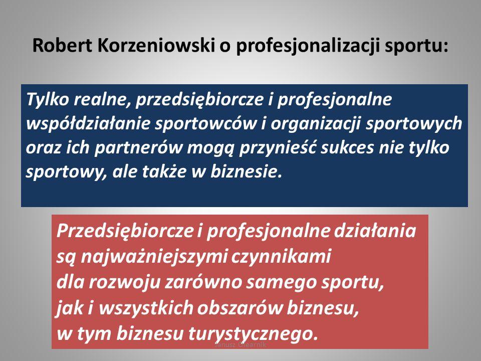 Robert Korzeniowski o profesjonalizacji sportu: Tylko realne, przedsiębiorcze i profesjonalne współdziałanie sportowców i organizacji sportowych oraz