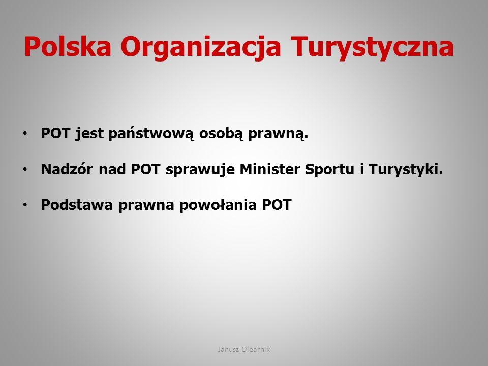 Polska Organizacja Turystyczna POT jest państwową osobą prawną. Nadzór nad POT sprawuje Minister Sportu i Turystyki. Podstawa prawna powołania POT Jan