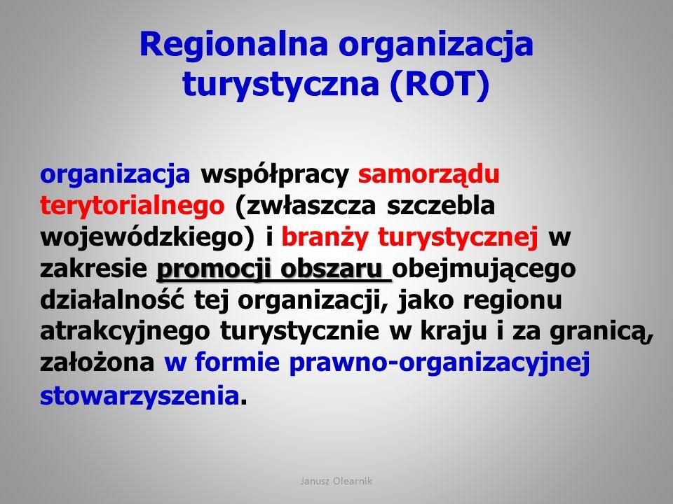 Regionalna organizacja turystyczna (ROT) promocji obszaru organizacja współpracy samorządu terytorialnego (zwłaszcza szczebla wojewódzkiego) i branży