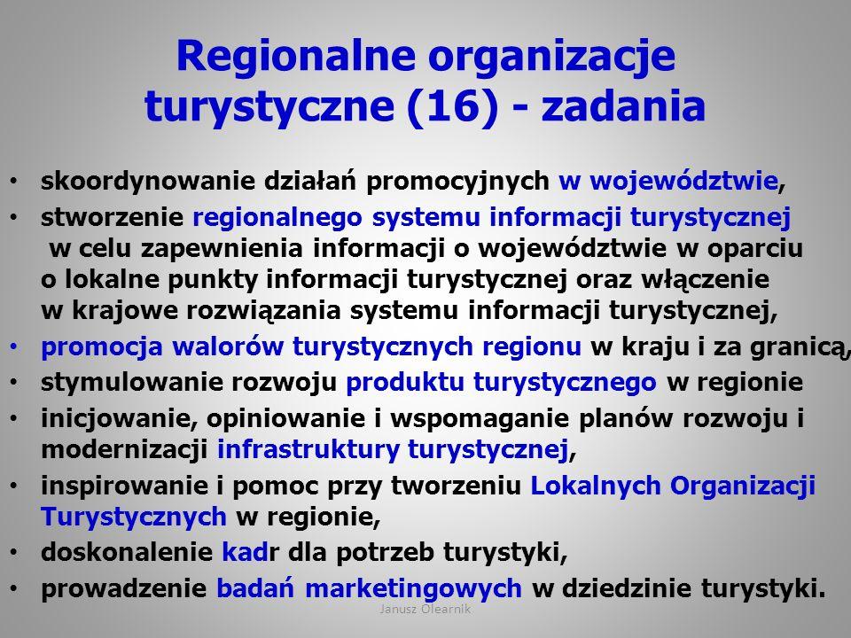 Regionalne organizacje turystyczne (16) - zadania skoordynowanie działań promocyjnych w województwie, stworzenie regionalnego systemu informacji turys