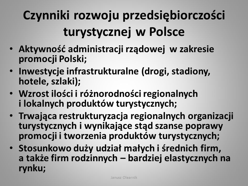 Czynniki rozwoju przedsiębiorczości turystycznej w Polsce Aktywność administracji rządowej w zakresie promocji Polski; Inwestycje infrastrukturalne (d