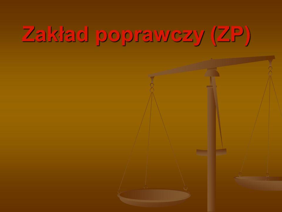 Zakład poprawczy (ZP)