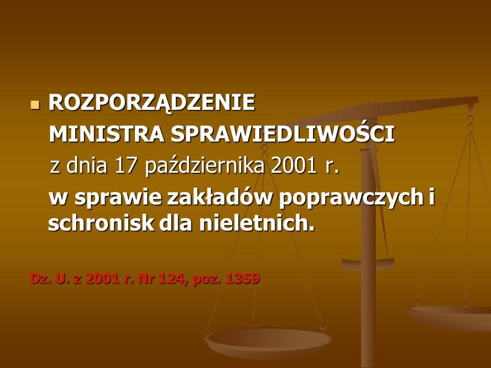 ROZPORZĄDZENIE ROZPORZĄDZENIE MINISTRA SPRAWIEDLIWOŚCI MINISTRA SPRAWIEDLIWOŚCI z dnia 17 października 2001 r. z dnia 17 października 2001 r. w sprawi