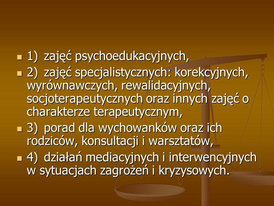 1)zajęć psychoedukacyjnych, 1)zajęć psychoedukacyjnych, 2)zajęć specjalistycznych: korekcyjnych, wyrównawczych, rewalidacyjnych, socjoterapeutycznych