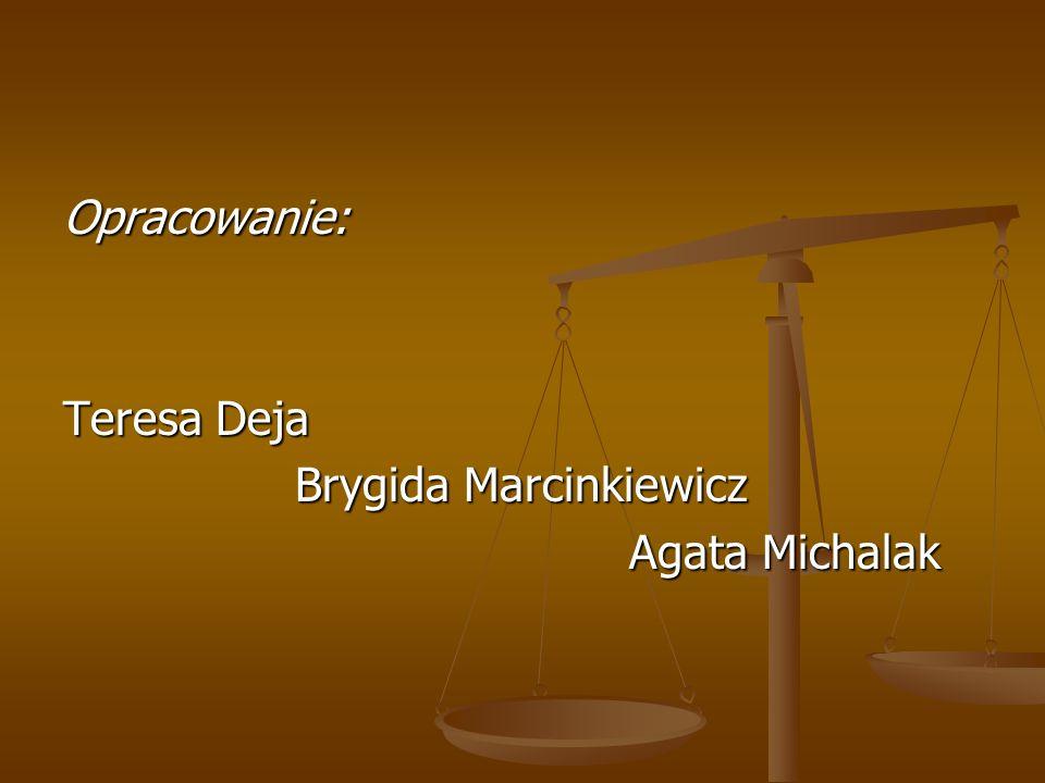 Opracowanie: Teresa Deja Brygida Marcinkiewicz Brygida Marcinkiewicz Agata Michalak Agata Michalak