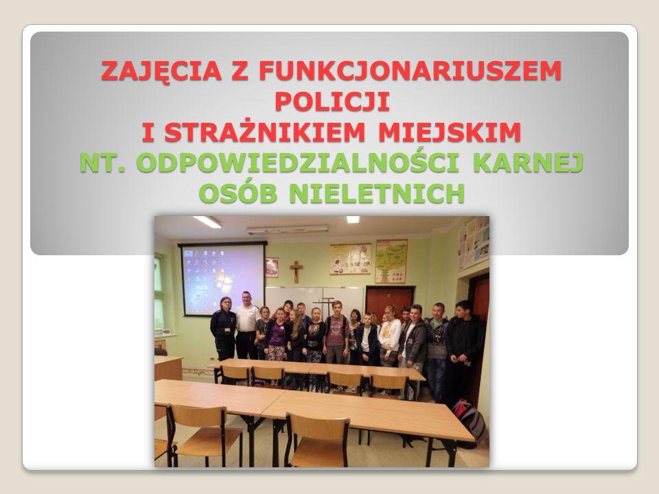 ZAJĘCIA Z FUNKCJONARIUSZEM POLICJI I STRAŻNIKIEM MIEJSKIM NT. ODPOWIEDZIALNOŚCI KARNEJ OSÓB NIELETNICH