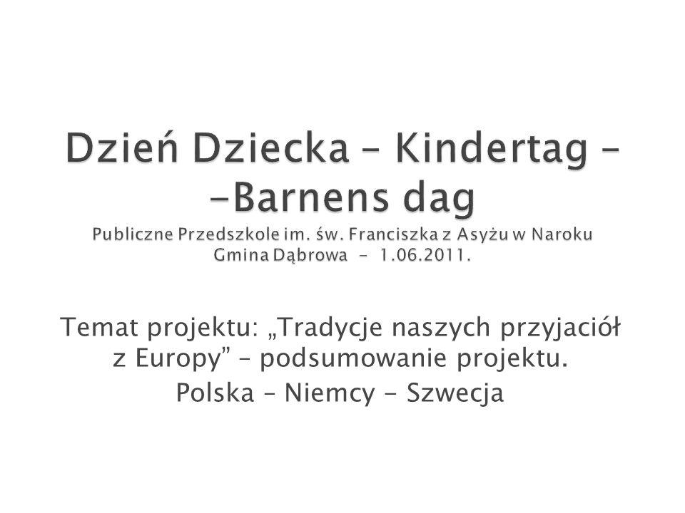 """Temat projektu: """"Tradycje naszych przyjaciół z Europy – podsumowanie projektu."""