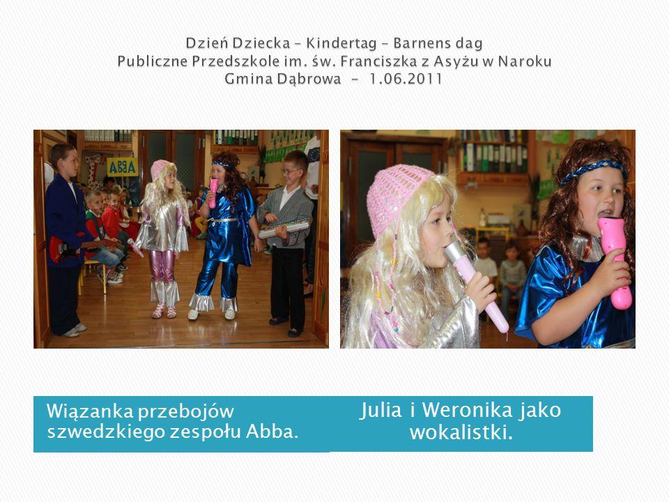 Wiązanka przebojów szwedzkiego zespołu Abba. Julia i Weronika jako wokalistki.