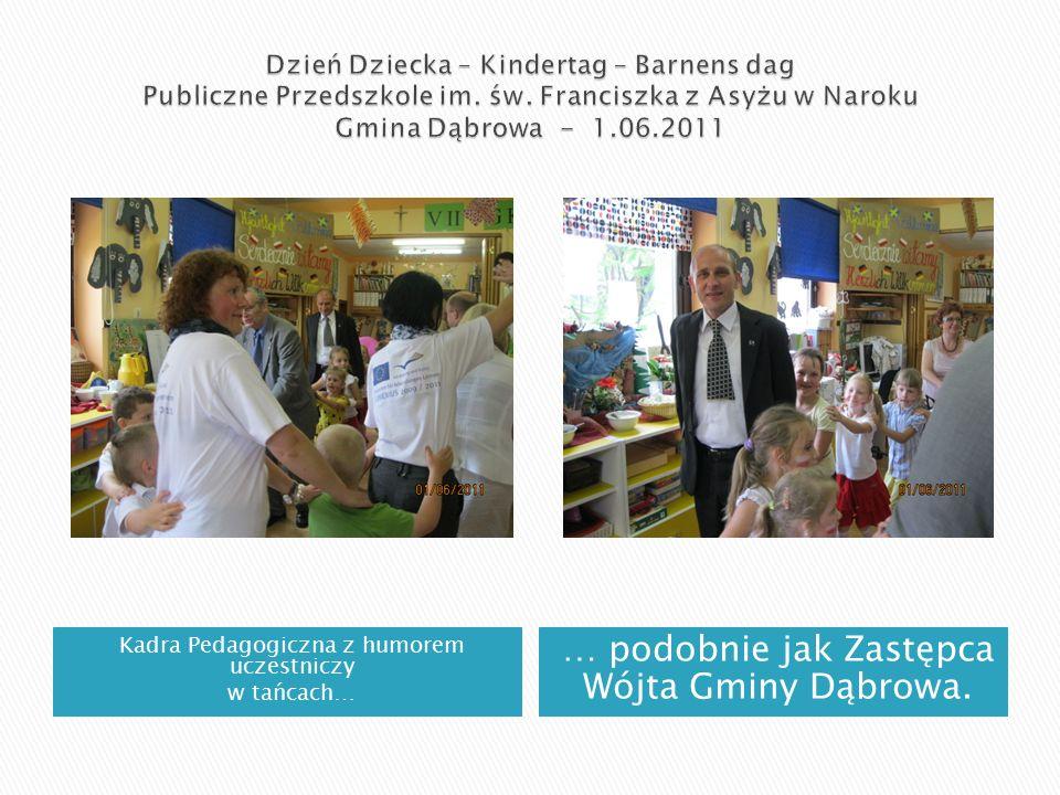 Kadra Pedagogiczna z humorem uczestniczy w tańcach… … podobnie jak Zastępca Wójta Gminy Dąbrowa.