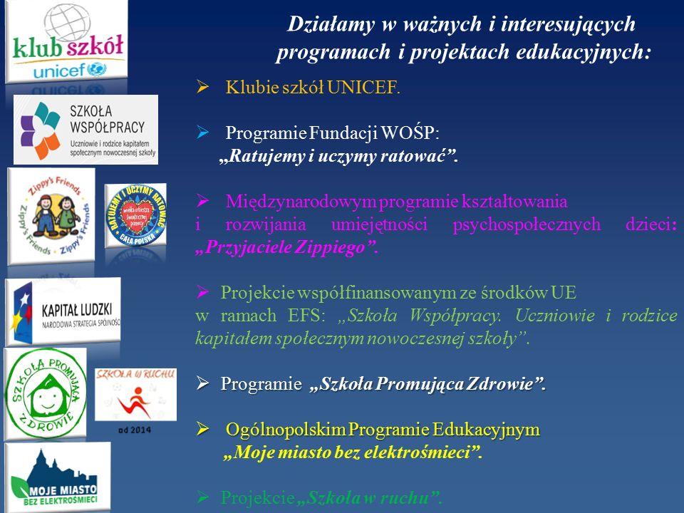 Działamy w ważnych i interesujących programach i projektach edukacyjnych:  Klubie szkół UNICEF.