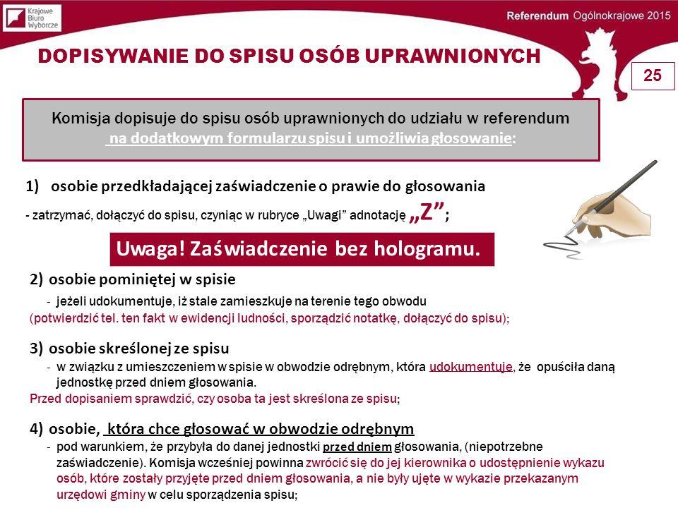 5) Obywatelowi polskiemu stale zamieszkującemu za granicą - a głosującemu w kraju na podstawie ważnego polskiego paszportu, jeśli udokumentuje, iż stale zamieszkuje za granicą: ( karta stałego pobytu, dokument potwierdzający zatrudnienie za granicą itp.