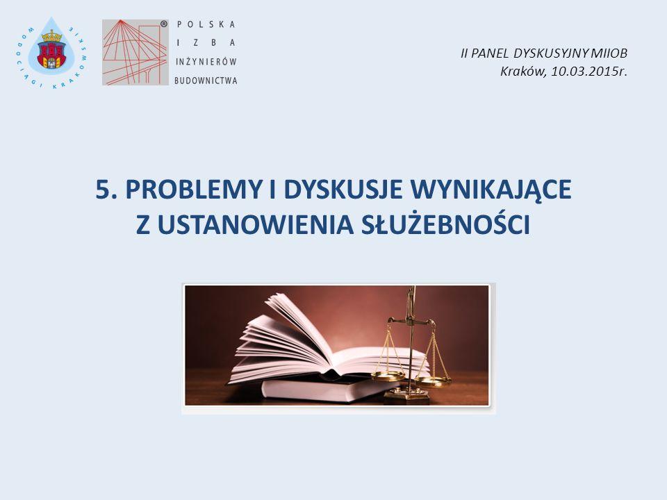 5. PROBLEMY I DYSKUSJE WYNIKAJĄCE Z USTANOWIENIA SŁUŻEBNOŚCI