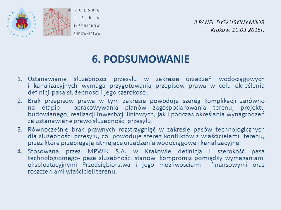 II PANEL DYSKUSYJNY MIIOB Kraków, 10.03.2015r. 6. PODSUMOWANIE 1.Ustanawianie służebności przesyłu w zakresie urządzeń wodociągowych i kanalizacyjnych