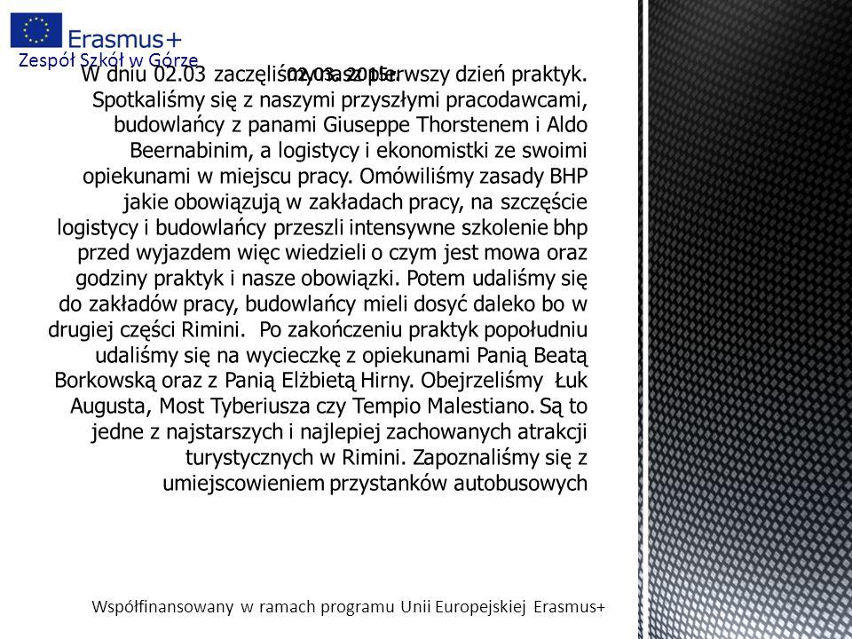 Współfinansowany w ramach programu Unii Europejskiej Erasmus+ Zespół Szkół w Górze 02.03. 2015r.