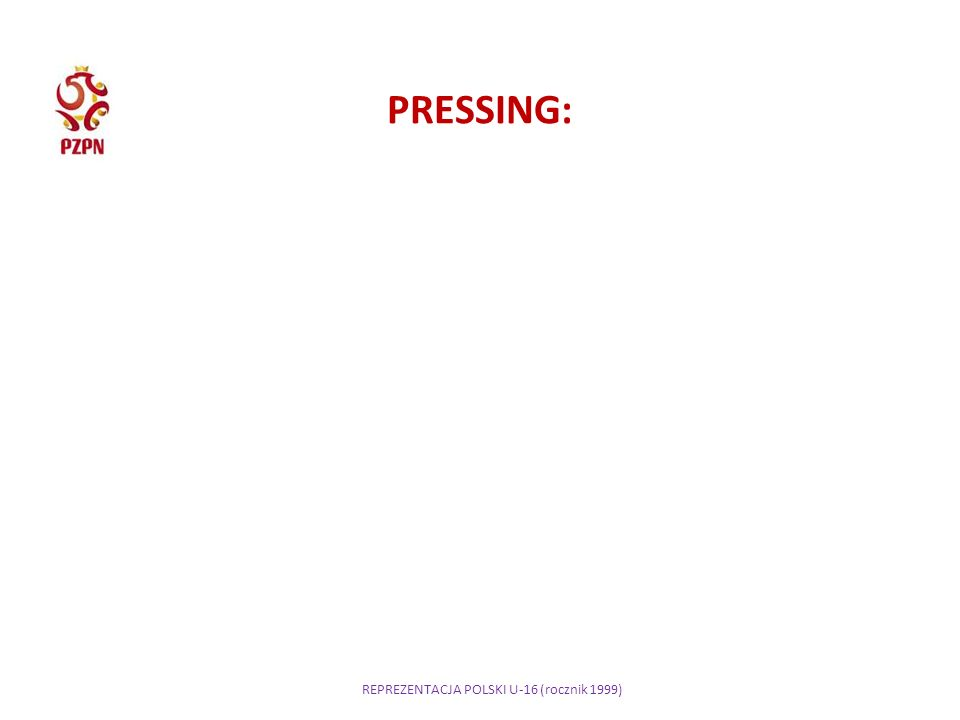 REPREZENTACJA POLSKI U-16 (rocznik 1999) PRESSING: