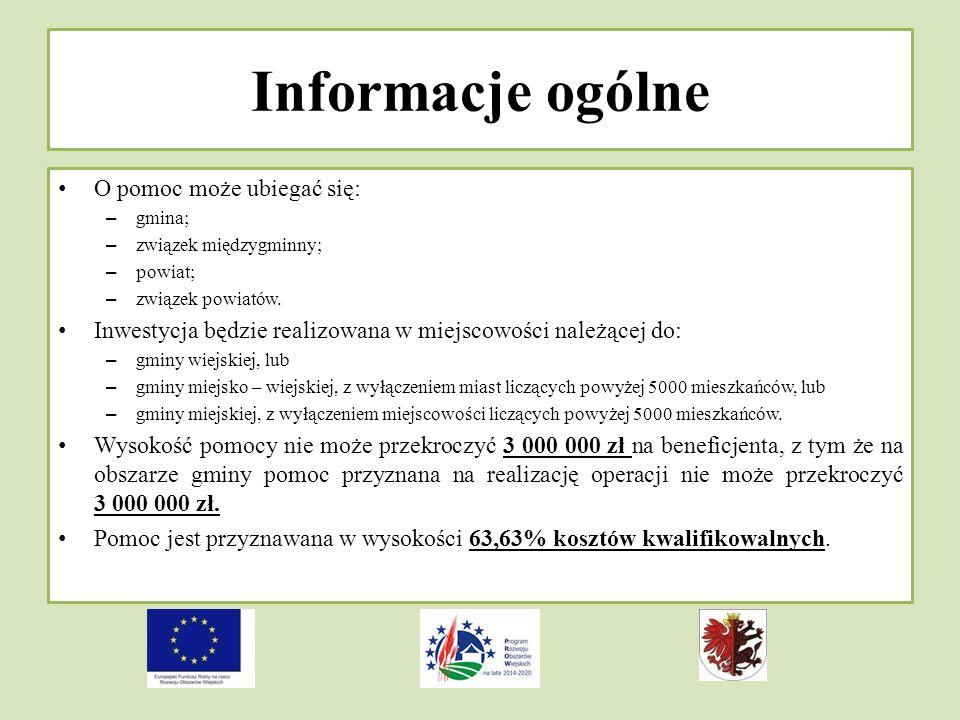 Informacje ogólne O pomoc może ubiegać się: – gmina; – związek międzygminny; – powiat; – związek powiatów.