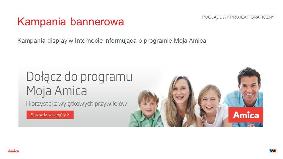 Kampania bannerowa Kampania display w Internecie informująca o programie Moja Amica POGLĄDOWY PROJEKT GRAFICZNY