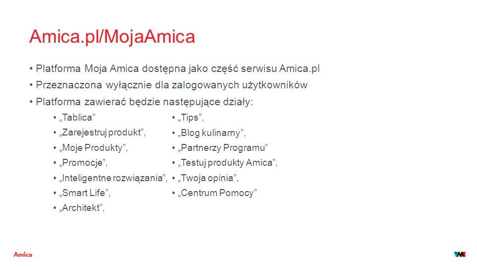 Amica.pl/MojaAmica Platforma Moja Amica dostępna jako część serwisu Amica.pl Przeznaczona wyłącznie dla zalogowanych użytkowników Platforma zawierać b