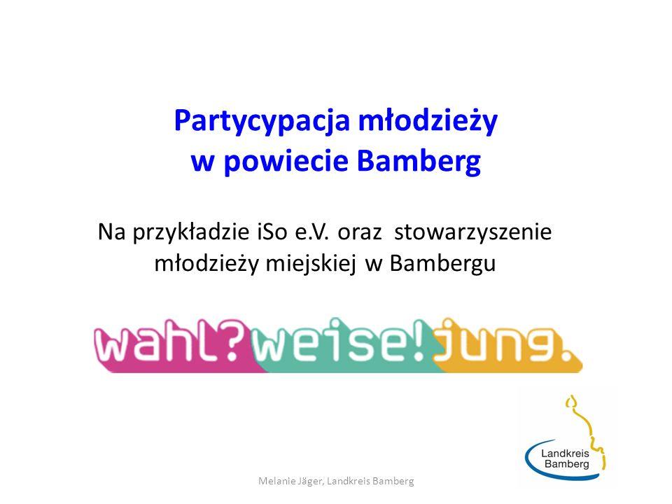 Partycypacja młodzieży w powiecie Bamberg Na przykładzie iSo e.V.