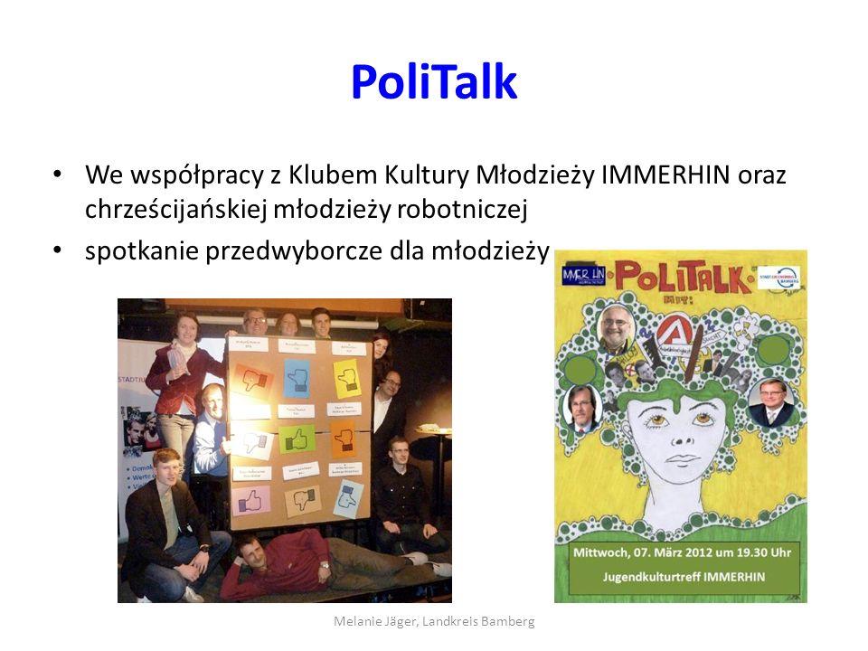 PoliTalk We współpracy z Klubem Kultury Młodzieży IMMERHIN oraz chrześcijańskiej młodzieży robotniczej spotkanie przedwyborcze dla młodzieży Melanie Jäger, Landkreis Bamberg