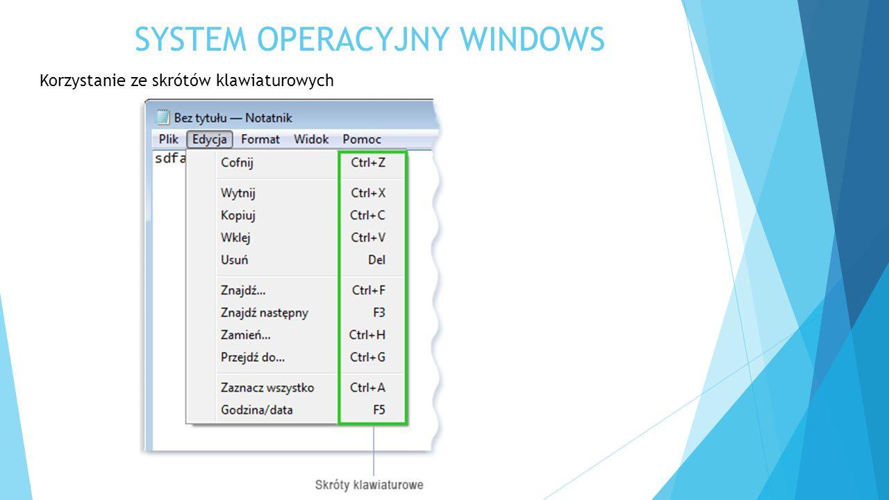 SYSTEM OPERACYJNY WINDOWS Korzystanie ze skrótów klawiaturowych