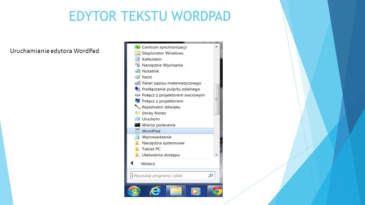 EDYTOR TEKSTU WORDPAD Uruchamianie edytora WordPad