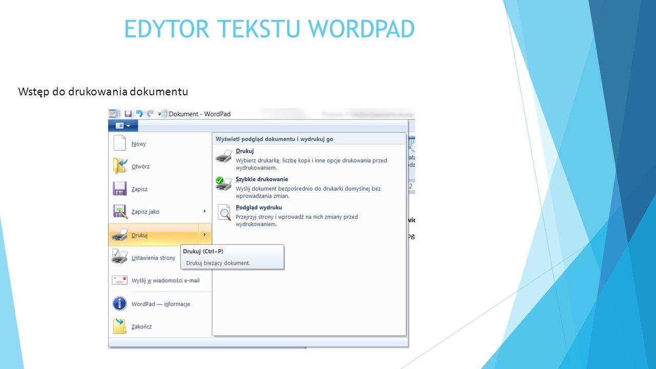 EDYTOR TEKSTU WORDPAD Wstęp do drukowania dokumentu