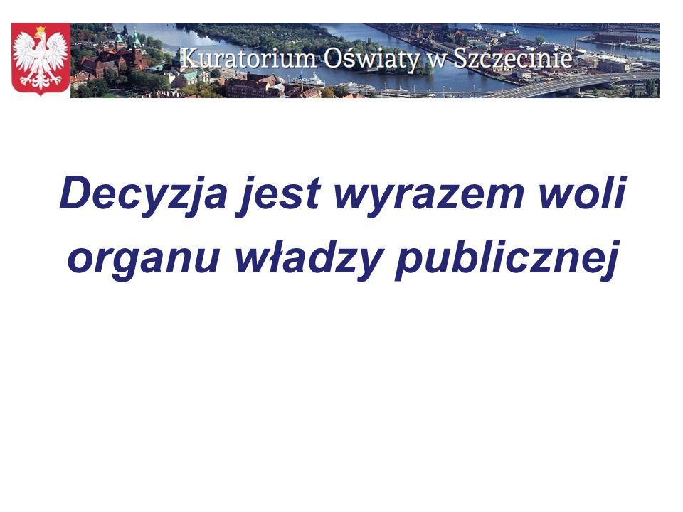 108 Decyzja jest wyrazem woli organu władzy publicznej