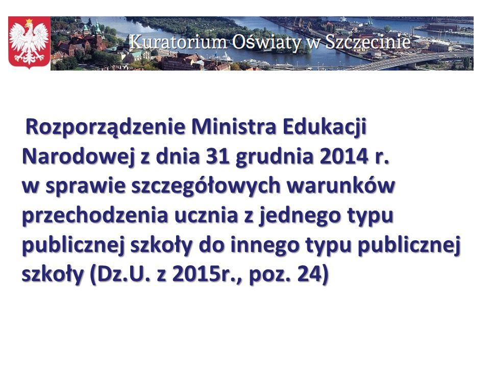 112 Rozporządzenie Ministra Edukacji Narodowej z dnia 31 grudnia 2014 r. w sprawie szczegółowych warunków przechodzenia ucznia z jednego typu publiczn