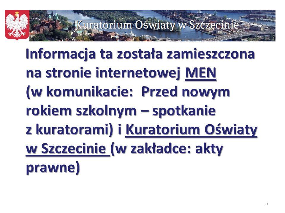 5 Informacja ta została zamieszczona na stronie internetowej MEN (w komunikacie: Przed nowym rokiem szkolnym – spotkanie z kuratorami) i Kuratorium Oś