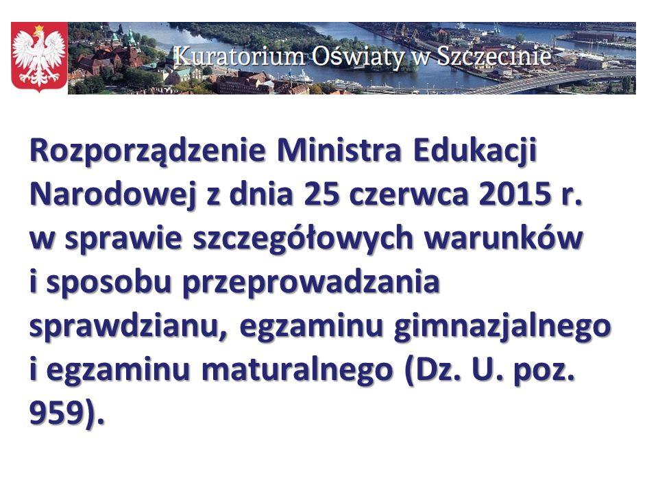 65 Rozporządzenie Ministra Edukacji Narodowej z dnia 25 czerwca 2015 r. w sprawie szczegółowych warunków i sposobu przeprowadzania sprawdzianu, egzami