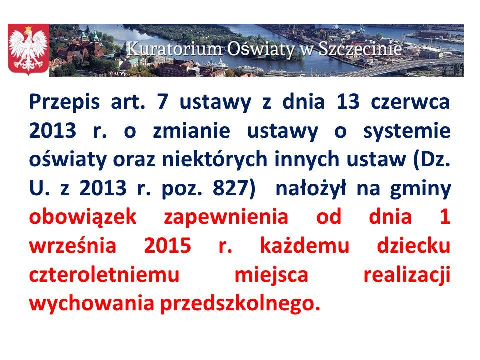Przepis art. 7 ustawy z dnia 13 czerwca 2013 r. o zmianie ustawy o systemie oświaty oraz niektórych innych ustaw (Dz. U. z 2013 r. poz. 827) nałożył n