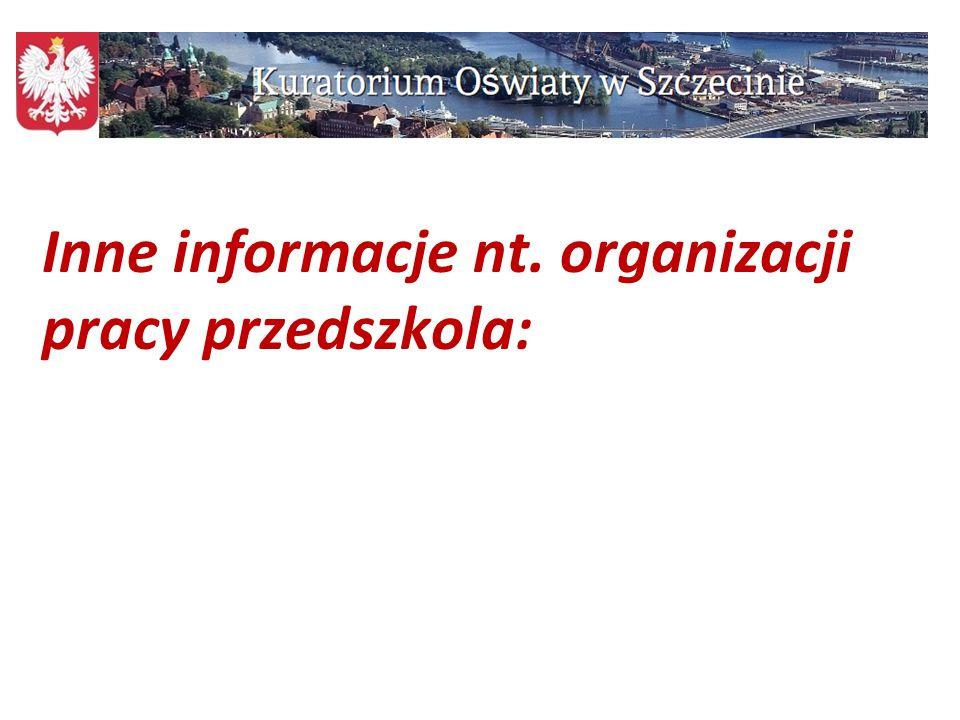 79 Inne informacje nt. organizacji pracy przedszkola: