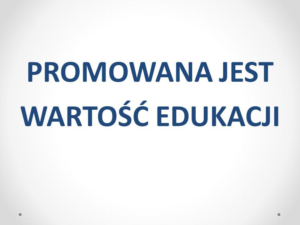 Pytania kluczowe 1.W jaki sposób szkoła promuje wartość edukacji .