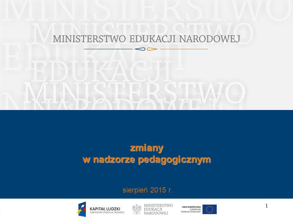 Ustawa o systemie oświaty 2  Zmiany w nadzorze pedagogicznym wprowadzone w wyniku nowelizacji ustawy o systemie oświaty (ustawa z 20 lutego 2015 r.