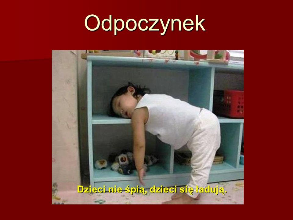 Odpoczynek Dzieci nie śpią, dzieci się ładują.