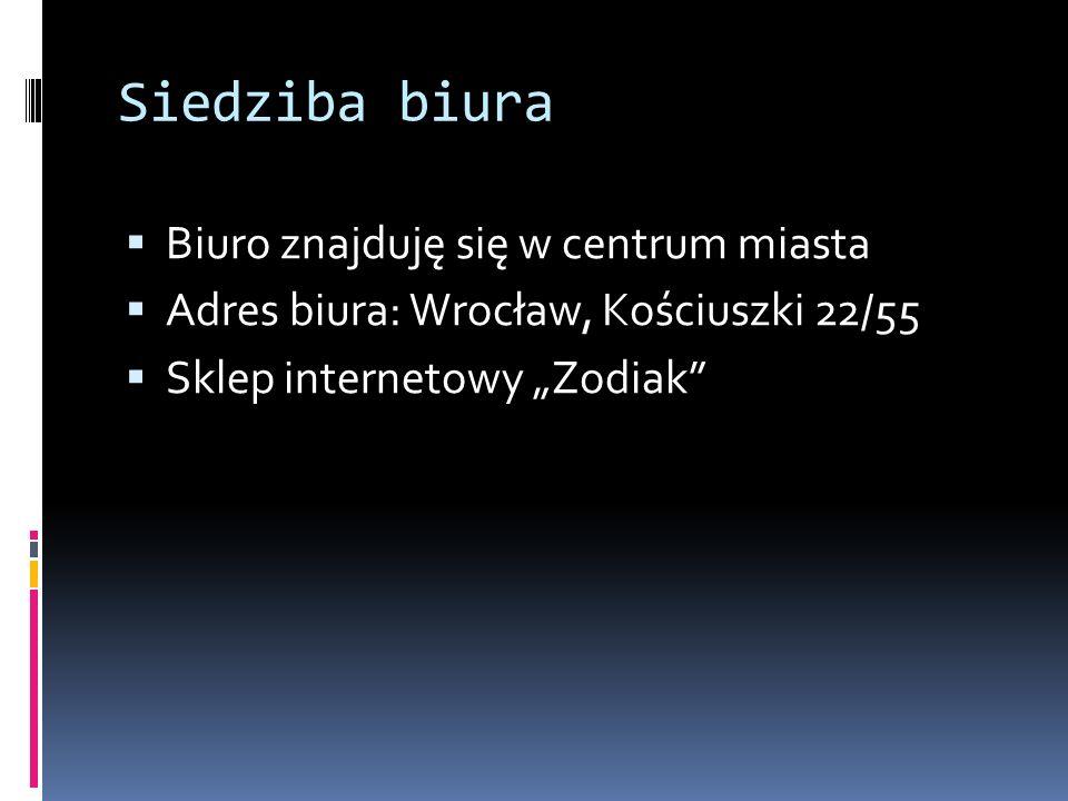 """Siedziba biura  Biuro znajduję się w centrum miasta  Adres biura: Wrocław, Kościuszki 22/55  Sklep internetowy """"Zodiak"""