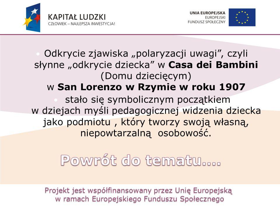 """Projekt jest współfinansowany przez Unię Europejską w ramach Europejskiego Funduszu Społecznego Odkrycie zjawiska """"polaryzacji uwagi"""", czyli słynne """"o"""