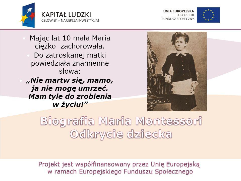 Projekt jest współfinansowany przez Unię Europejską w ramach Europejskiego Funduszu Społecznego Mając lat 10 mała Maria ciężko zachorowała. Do zatrosk