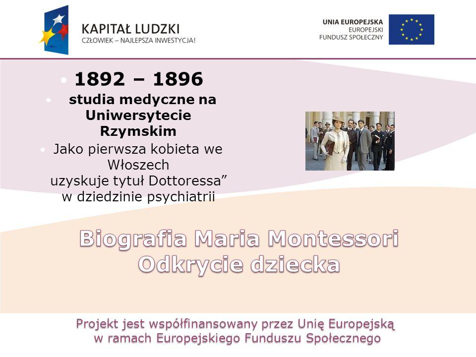 Projekt jest współfinansowany przez Unię Europejską w ramach Europejskiego Funduszu Społecznego 1892 – 1896 studia medyczne na Uniwersytecie Rzymskim