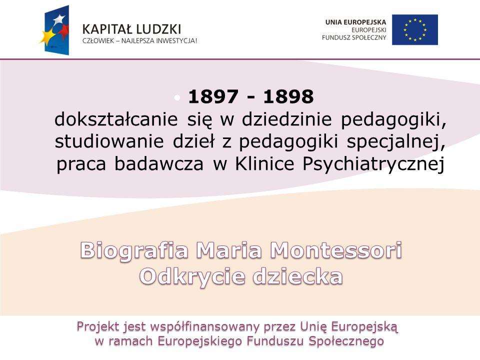 Projekt jest współfinansowany przez Unię Europejską w ramach Europejskiego Funduszu Społecznego 1897 - 1898 dokształcanie się w dziedzinie pedagogiki,