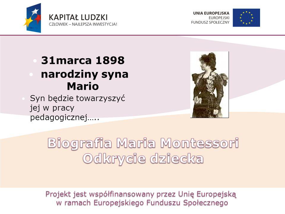 Projekt jest współfinansowany przez Unię Europejską w ramach Europejskiego Funduszu Społecznego 31marca 1898 narodziny syna Mario Syn będzie towarzysz