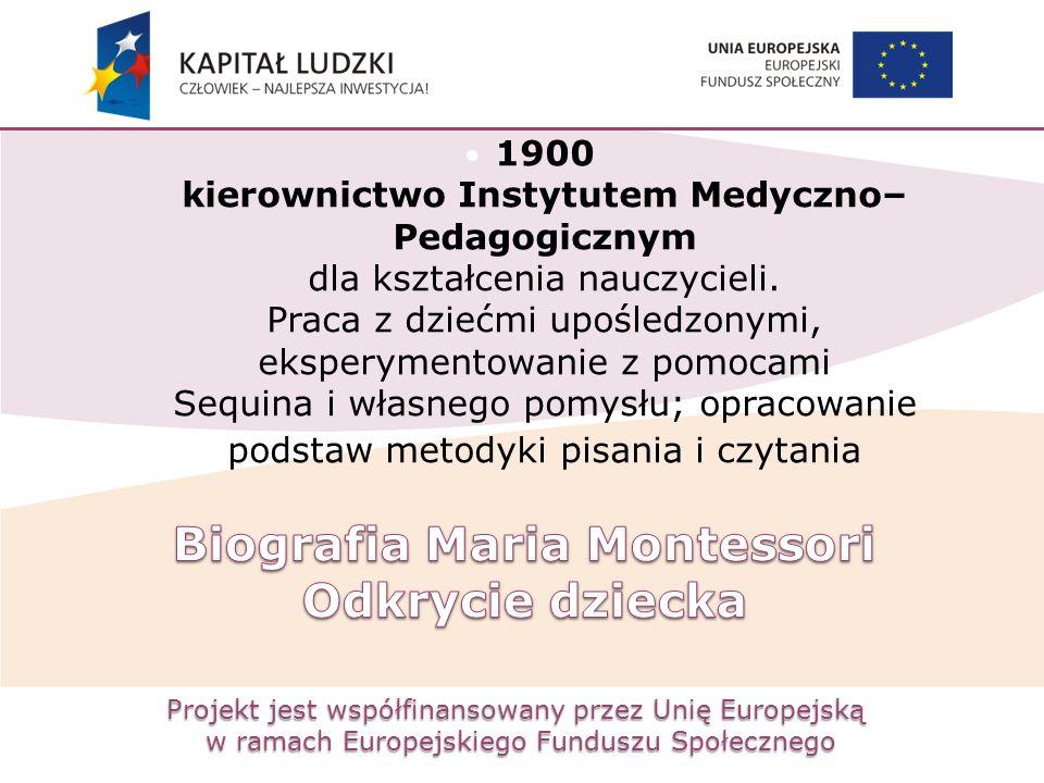 Projekt jest współfinansowany przez Unię Europejską w ramach Europejskiego Funduszu Społecznego 1900 kierownictwo Instytutem Medyczno– Pedagogicznym d