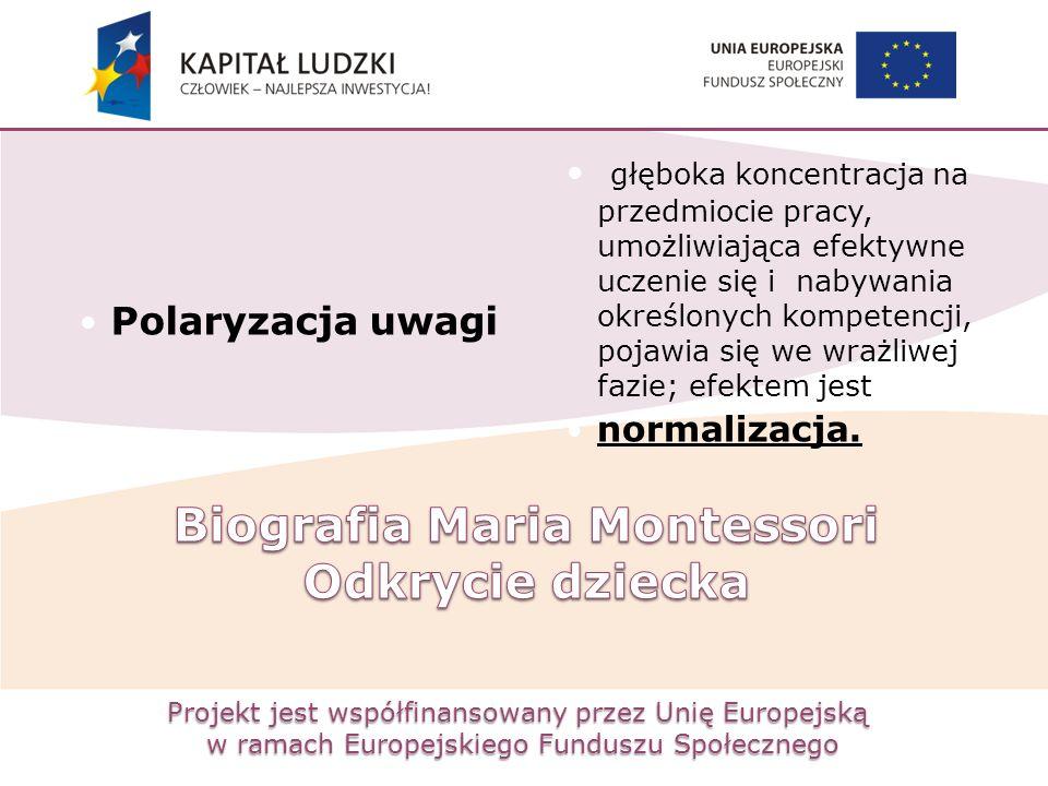 Projekt jest współfinansowany przez Unię Europejską w ramach Europejskiego Funduszu Społecznego Polaryzacja uwagi głęboka koncentracja na przedmiocie