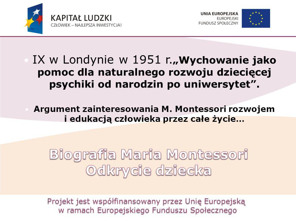 """Projekt jest współfinansowany przez Unię Europejską w ramach Europejskiego Funduszu Społecznego IX w Londynie w 1951 r. """"Wychowanie jako pomoc dla nat"""