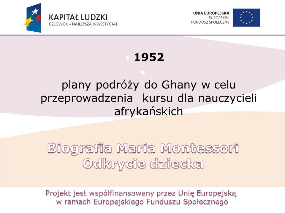 Projekt jest współfinansowany przez Unię Europejską w ramach Europejskiego Funduszu Społecznego 1952 plany podróży do Ghany w celu przeprowadzenia kur