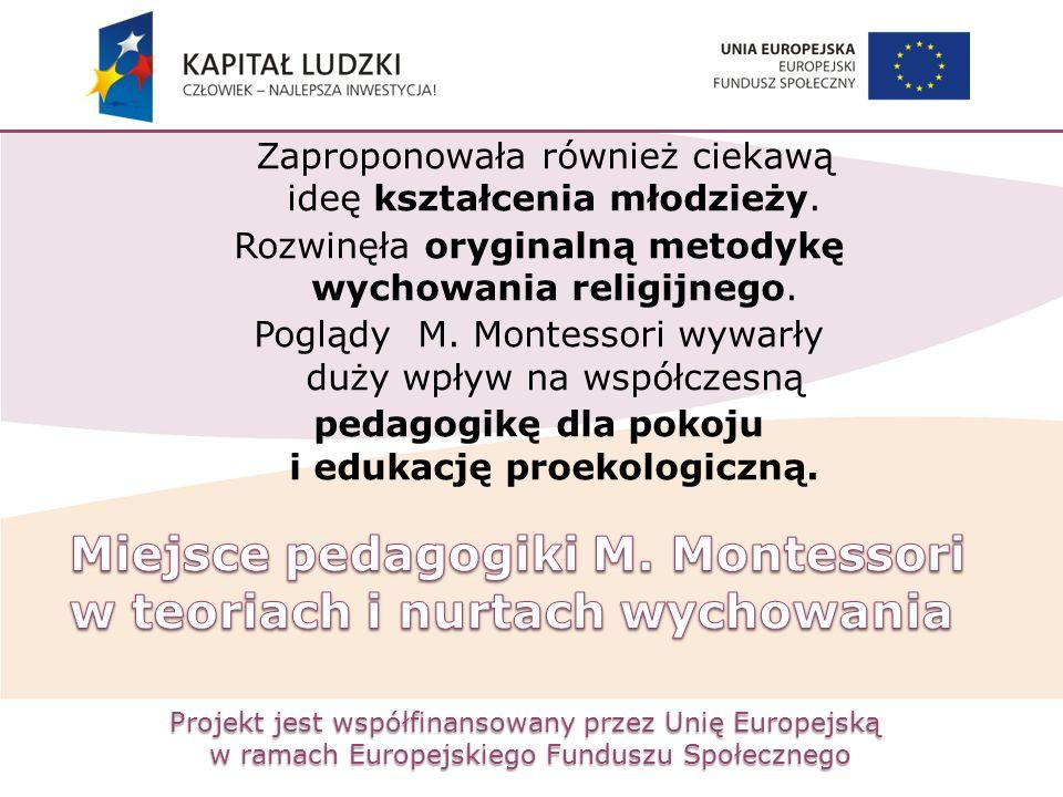 Projekt jest współfinansowany przez Unię Europejską w ramach Europejskiego Funduszu Społecznego Zaproponowała również ciekawą ideę kształcenia młodzie