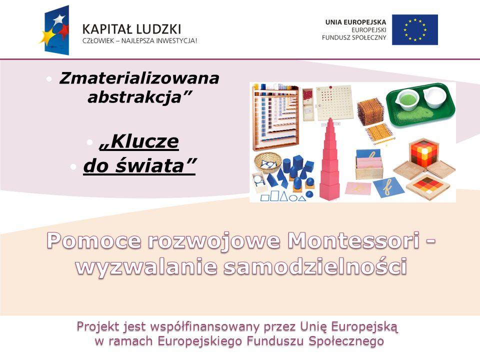 """Projekt jest współfinansowany przez Unię Europejską w ramach Europejskiego Funduszu Społecznego Zmaterializowana abstrakcja"""" """"Klucze do świata"""""""