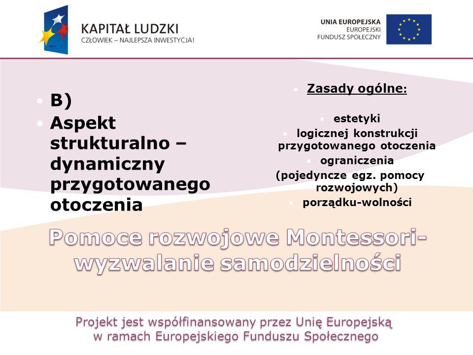 Projekt jest współfinansowany przez Unię Europejską w ramach Europejskiego Funduszu Społecznego B) Aspekt strukturalno – dynamiczny przygotowanego oto