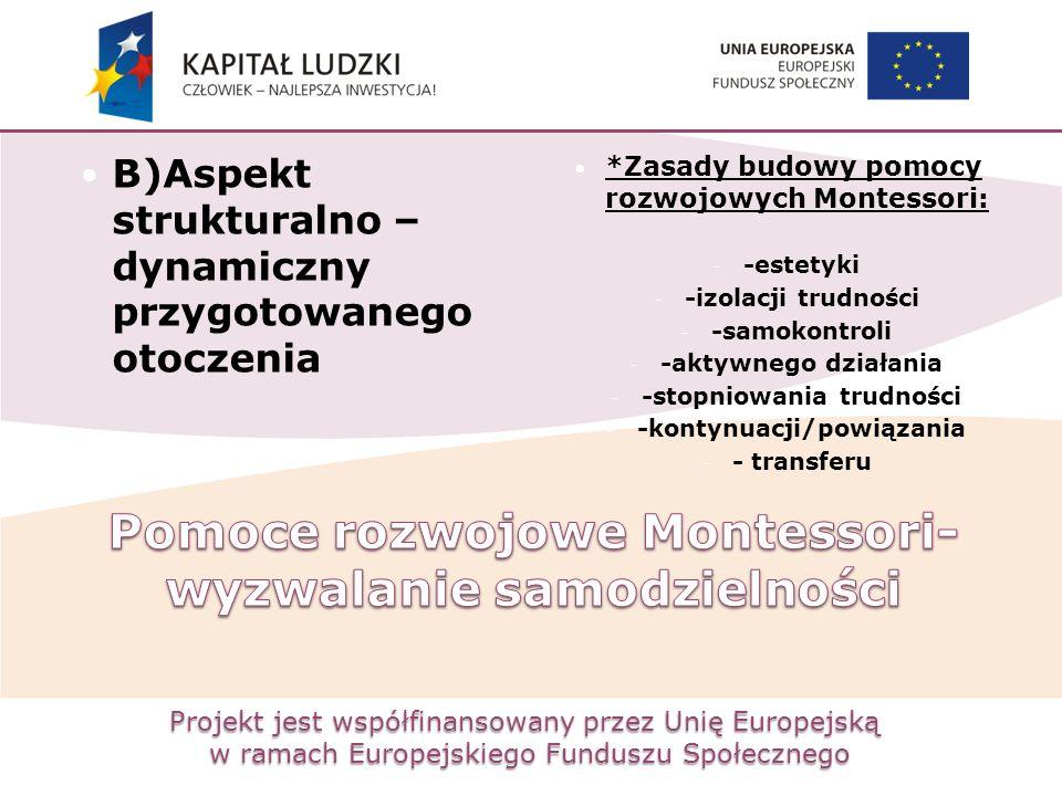 Projekt jest współfinansowany przez Unię Europejską w ramach Europejskiego Funduszu Społecznego B)Aspekt strukturalno – dynamiczny przygotowanego otoc